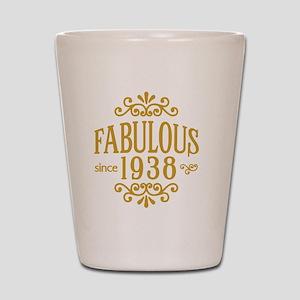 Fabulous Since 1938 Shot Glass
