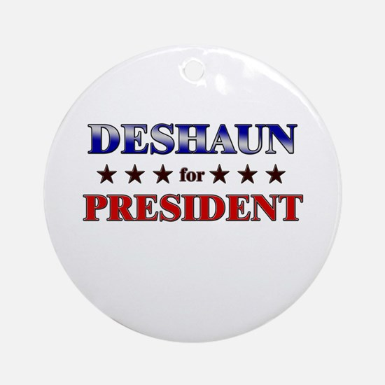 DESHAUN for president Ornament (Round)