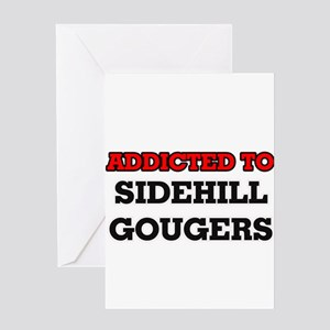 Addicted to Sidehill Gougers Greeting Cards