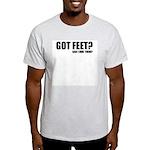 Got Feet? Light T-Shirt