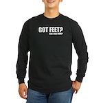 Got Feet? Long Sleeve Dark T-Shirt
