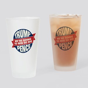 Trump Pence - Win So Big Drinking Glass