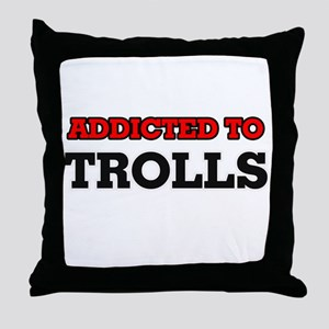 Addicted to Trolls Throw Pillow