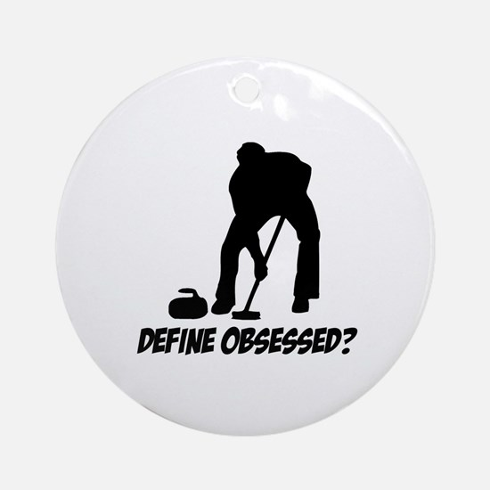 Curling Define Obsessed Round Ornament