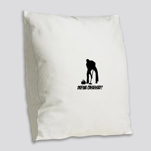 Curling Define Obsessed Burlap Throw Pillow