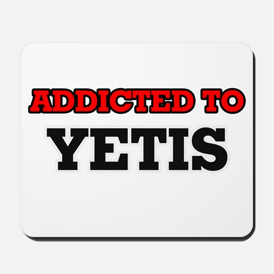 Addicted to Yetis Mousepad
