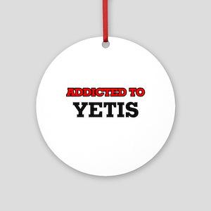 Addicted to Yetis Round Ornament