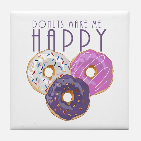 Donuts Make Me Happy Tile Coaster
