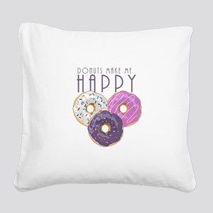 Donuts Make Me Happy Square Canvas Pillow