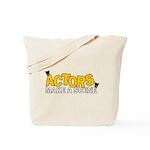 Actors Make A Scene - Tote Bag