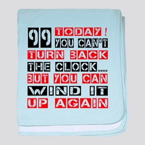 99 Turn Back Birthday Designs baby blanket