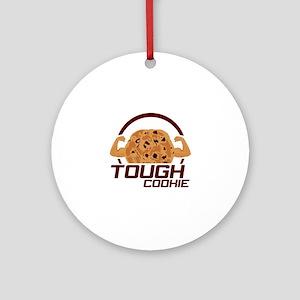 Tough Cookie Round Ornament