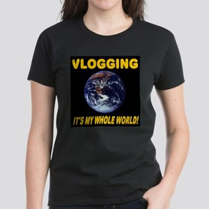 Vlogging It's My Whole World! Women's Dark T-Shirt
