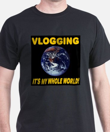 Vlogging It's My Whole World! T-Shirt