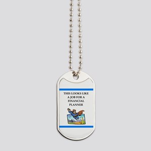 finanancial planner Dog Tags