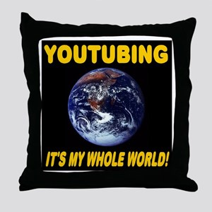 YouTubing It's My Whole World Throw Pillow