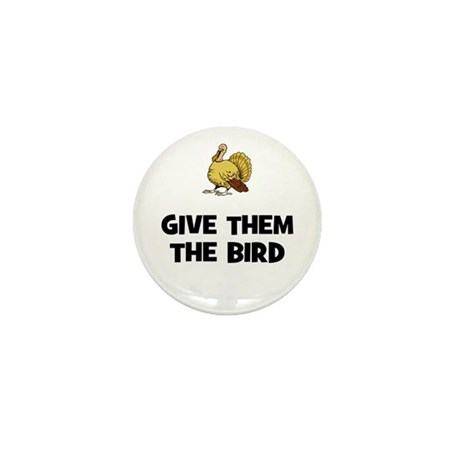Give Them The Bird Mini Button (10 pack)