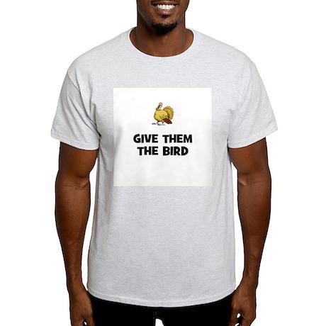 Give Them The Bird Light T-Shirt