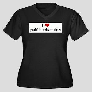 I Love public education Plus Size T-Shirt