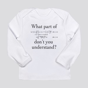 What Part of... Long Sleeve T-Shirt