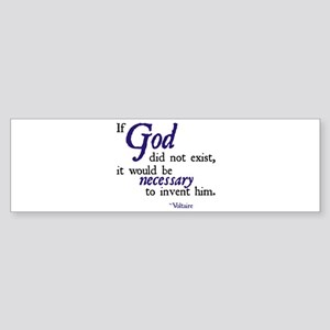 If God Did Not Exist - Voltai Bumper Sticker
