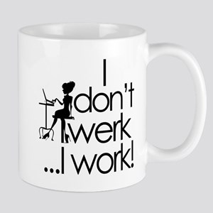 I dont twerk Mugs