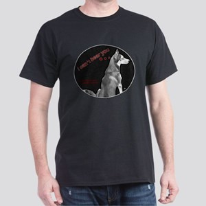 "Dog Tease ""Selective Hearing"" Dark T-Shirt"
