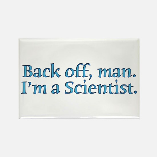 I'm A Scientist Quote Rectangle Magnet