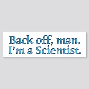 I'm A Scientist Quote Bumper Sticker