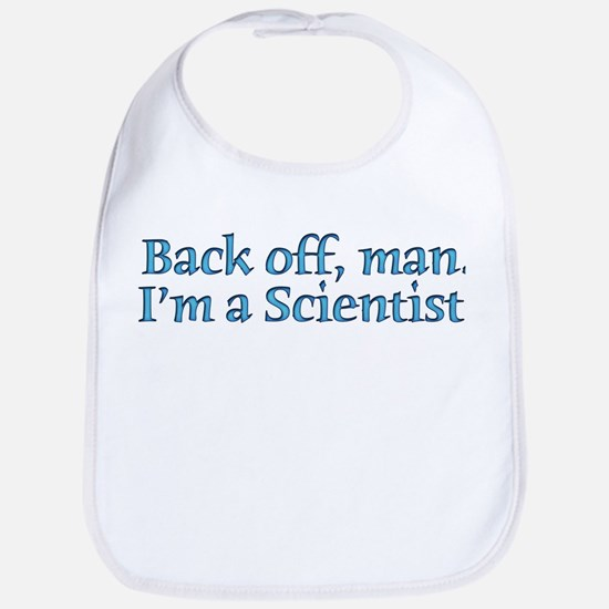 I'm A Scientist Quote Bib