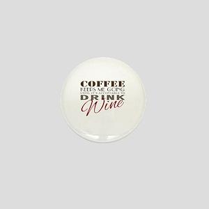 Coffee keeps me going Mini Button