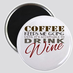 Coffee keeps me going Magnets