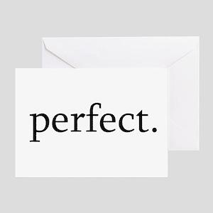 PERFECT Greeting Card