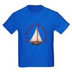 I'd Rather Be Sailing Kids Dark T-Shirt