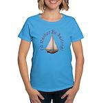 I'd Rather Be Sailing Women's Dark T-Shirt