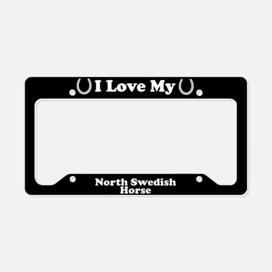 I Love My North Swedish Horse License Plate Holder