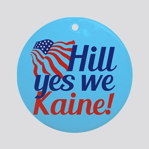 Hill Yes We Kaine Round Ornament