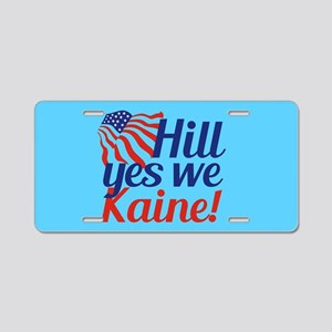 Hill Yes We Kaine Aluminum License Plate