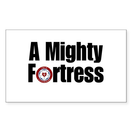 A Mighty Fortress Rectangle Sticker