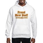 Proud New dad! Hooded Sweatshirt