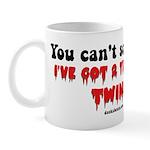 I have twin 2 year olds Mug