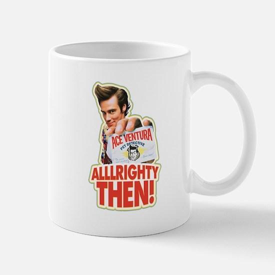 Ace Ventura Alllrighty Then! Mug