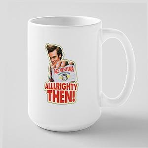 Ace Ventura Alllrighty Then! Large Mug