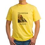 Trumpism Sucks Yellow T-Shirt