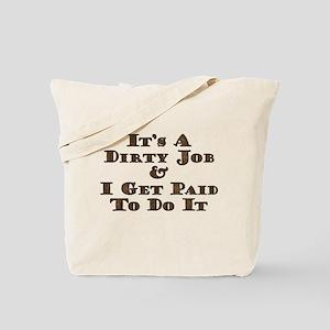 Dirty Job Field Tech Tote Bag