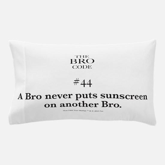 Bro Code #44 Pillow Case