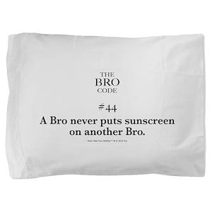 Bro Code #44 Pillow Sham