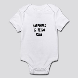 Happiness is being Clay Infant Bodysuit