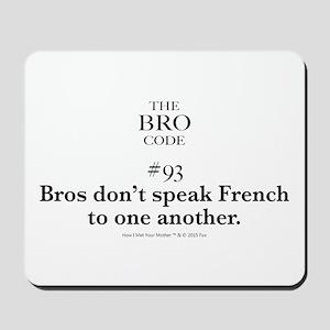 Bro Code #93 Mousepad