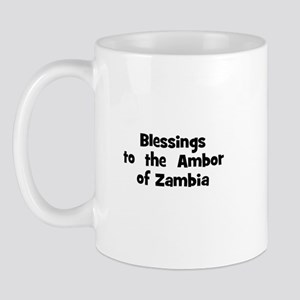 Blessings  to  the  Ambor of  Mug